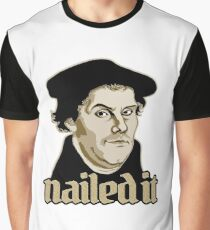 Martin Luther Nailed It Graphic T-Shirt
