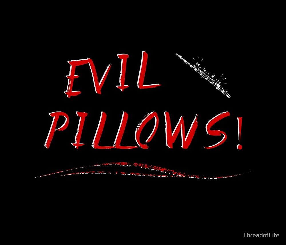 Evil Pillows! by ThreadofLife
