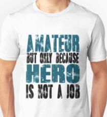 Amateur Hero Unisex T-Shirt