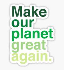 Mach unseren Planeten wieder großartig Sticker