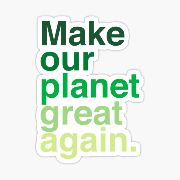 Machen Sie unseren Planeten wieder großartig Sticker