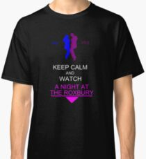 Keep Calm And Watch A Night The Roxbury Classic T-Shirt