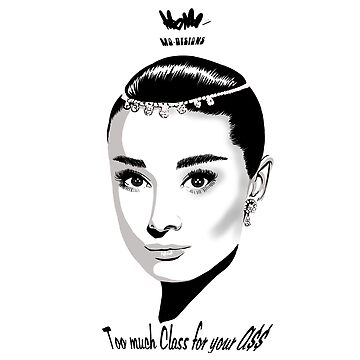 Audrey Hepburn Too much Class by mO-Designs