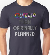 Queerer Than Originally Planned T-Shirt