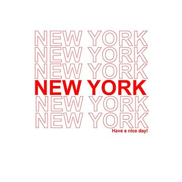 New York - Have a Nice Day by StyleandCoffee