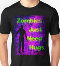 Zombies Just Need Hugs Unisex T-Shirt