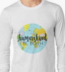 humankind be both Long Sleeve T-Shirt