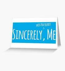 Sincerely, Me - Dear Evan Hansen Greeting Card