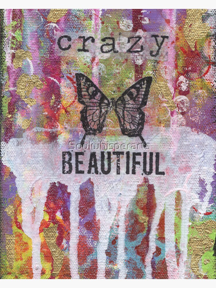 Crazy Beautiful by Soulwhisperarts