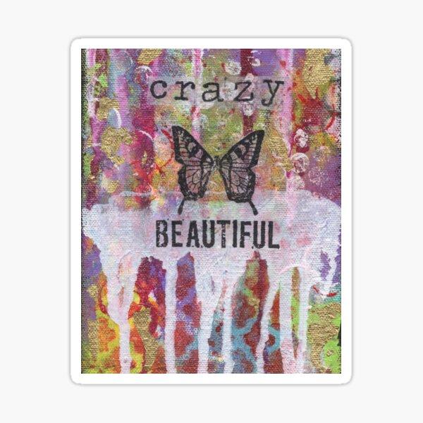 Crazy Beautiful Sticker