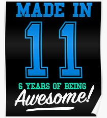 Birthday Shirts made in 2011 - 6 years old Boys Poster