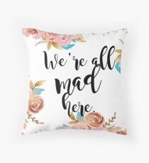 We're all mad here - golden blush floral Throw Pillow
