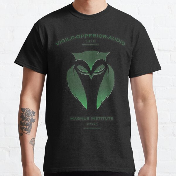 Heimat des Magnus-Archivs.  Tragen Sie das Zeichen des Instituts und schließen Sie sich den Reihen seiner Forscher an, aber seien Sie gewarnt Classic T-Shirt