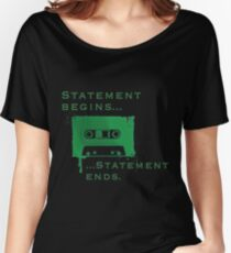 Statement Begins Statement Ends Womens Relaxed Fit T Shirt