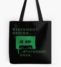 Statement Begins... Statement Ends... Tote Bag