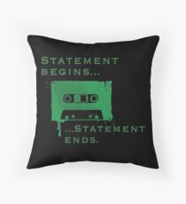 Statement Begins... Statement Ends... Throw Pillow