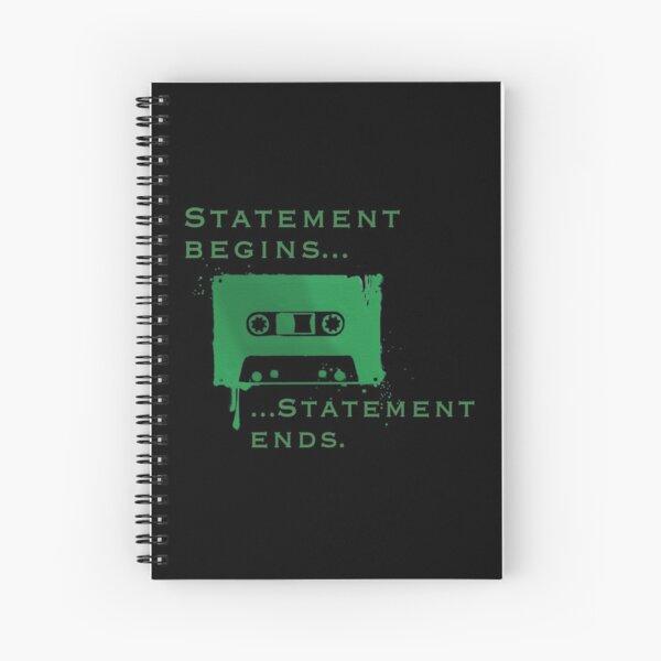 Statement Begins... Statement Ends... Spiral Notebook