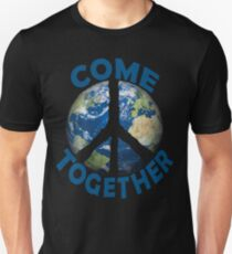 Come Together Earth Save the Planet World Peace Sign Love Activist Design T-Shirt