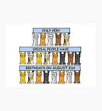 August 31st Birthday for cat lovers. Photographic Print