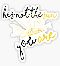 He's not the sun. You are- grey's anatomy Sticker