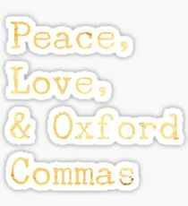 Peace, Love, and Oxford Commas Sticker