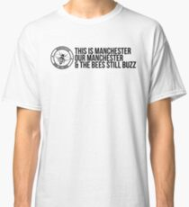 Manchester - Ryan Williams Manchester Poem Verse. *All Profits donated to the Manchester Emergency Fund* Classic T-Shirt