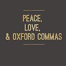 Peace, Love, & Oxford Commas by Stephanie Perry