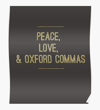 Peace, Love, & Oxford Commas Poster
