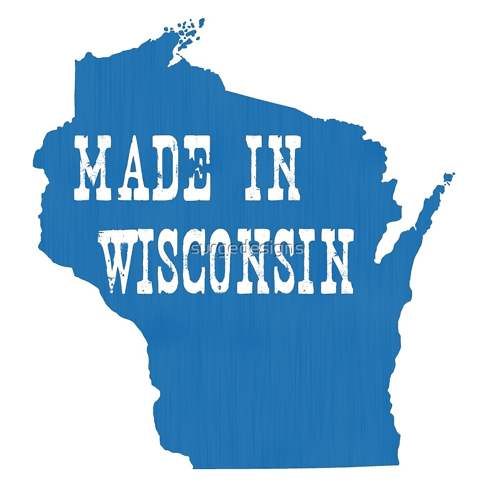 Made in Wisconsin by surgedesigns