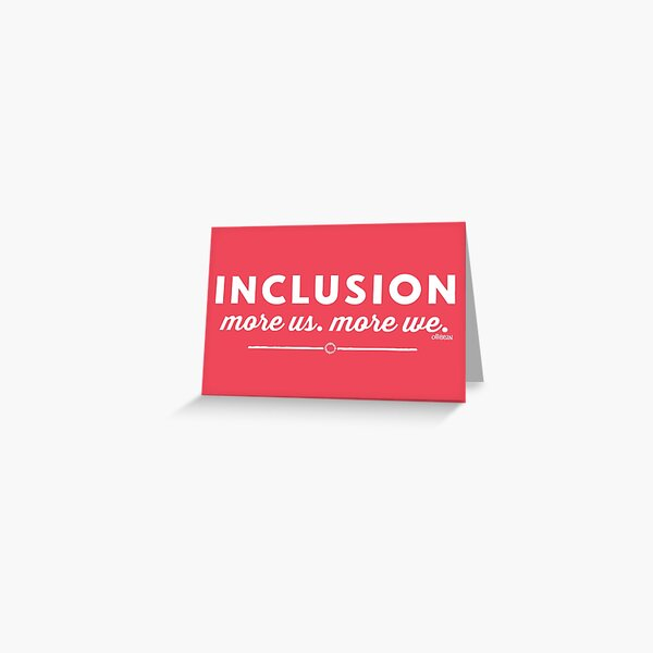 Inclusion.  Greeting Card