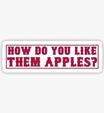 How Do You Like Them Apples? Sticker