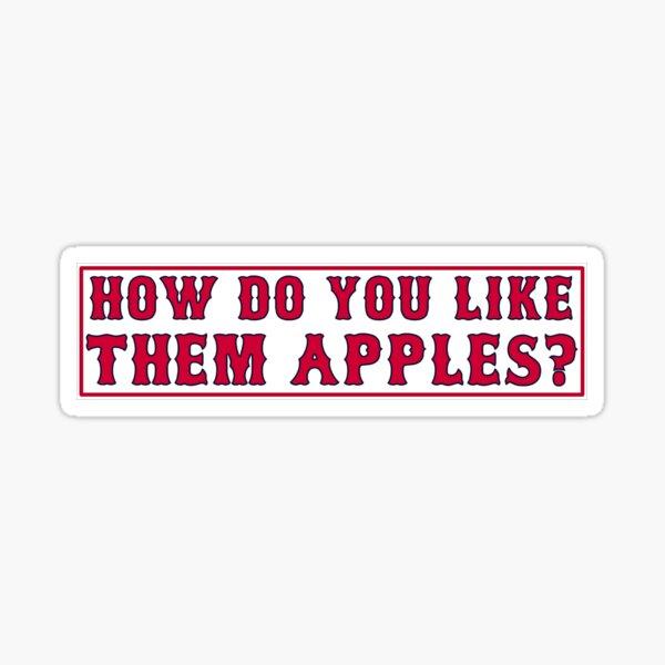 How Do You Like Them Apples? Sticker