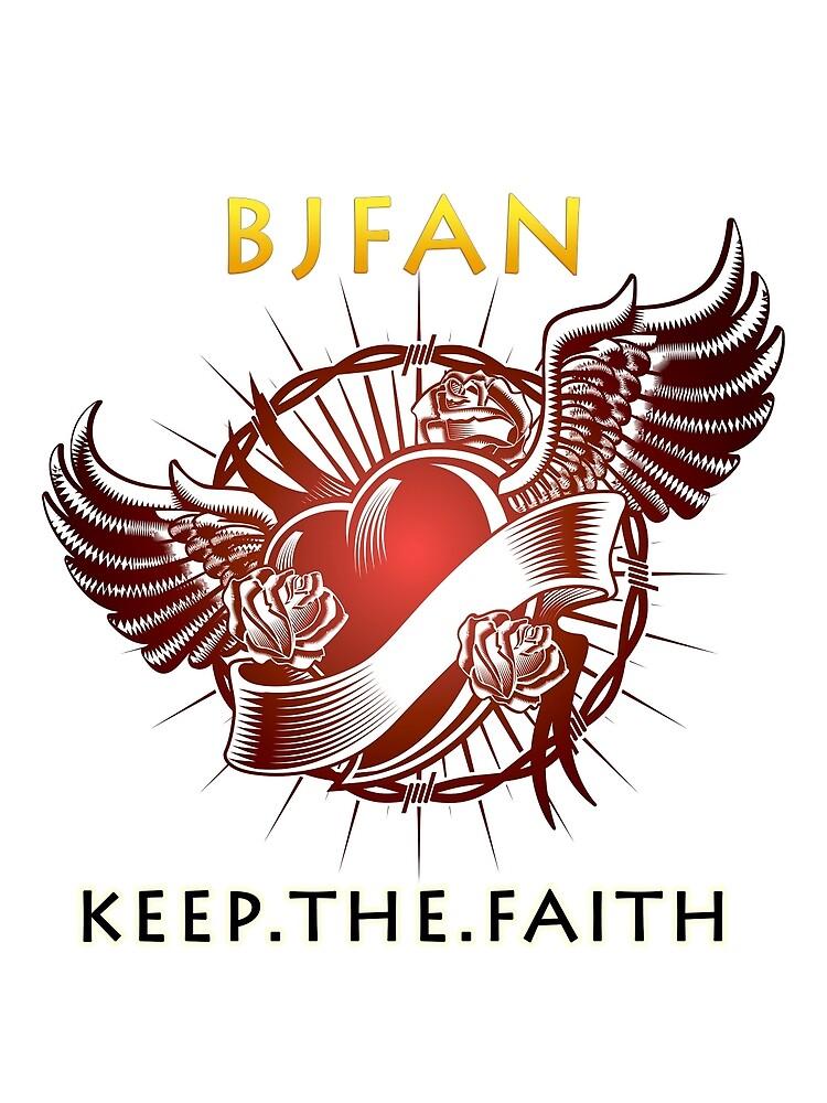 BJFAN - Keep The Faith by photozoom