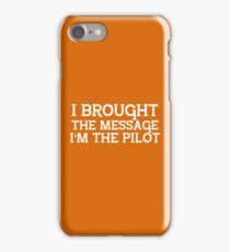 I Brought the Message...  iPhone Case/Skin