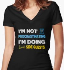 I'm not procrastinating... I'm doing side quests Women's Fitted V-Neck T-Shirt