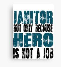Janitor Hero Canvas Print