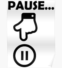 Time to press pause Poster