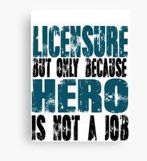Licensure Hero Canvas Print