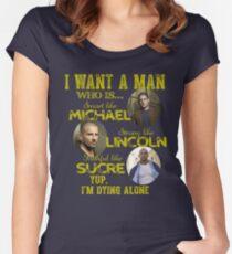 Prison Break -  I want a man Women's Fitted Scoop T-Shirt