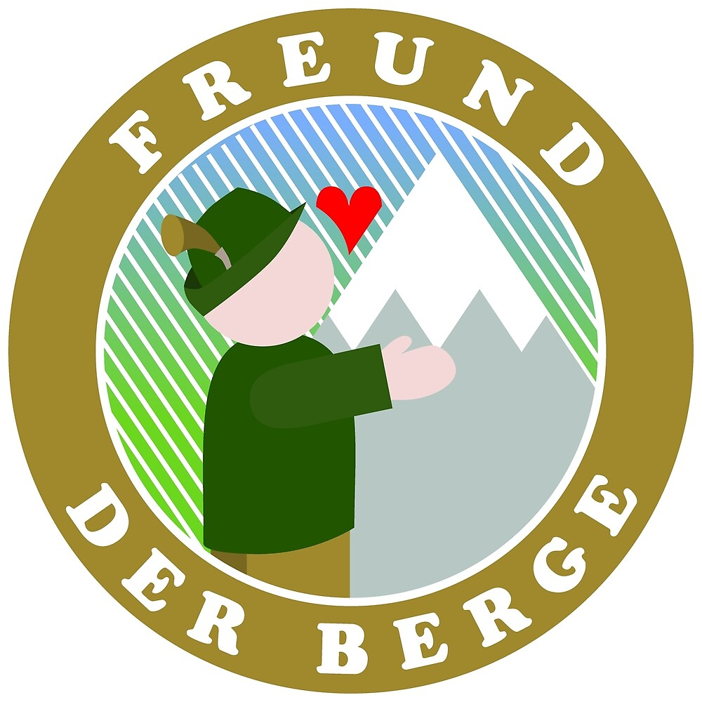 Freund Der Berge Friend Of The Mountains By Conceptkid Redbubble