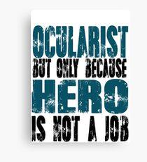 Ocularist Hero Canvas Print