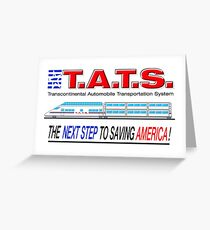 T.A.T.S. - Transcontinental Automobile Transportation System Greeting Card