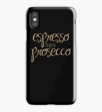 espresso then prosecco (gold) iPhone Case/Skin