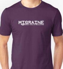 Migraine: More than just a headache T-Shirt