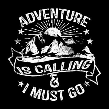 Adventure is Calling & I Must Go by MollySky