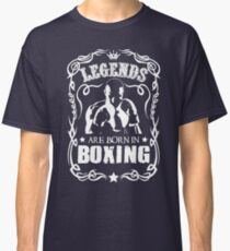 The Legends are born in Boxing  Classic T-Shirt