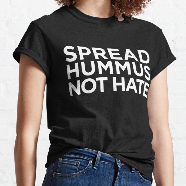 not hate funny T Shirt spread hummus YOU HAD ME AT HUMMUS meme vegetarian Top