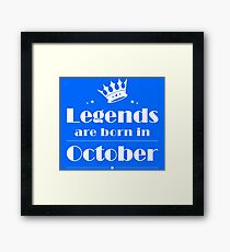 Legends are born in October T-shirt - funny birthday gift Framed Print