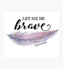 Bravery Photographic Print