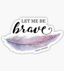 Bravery Sticker